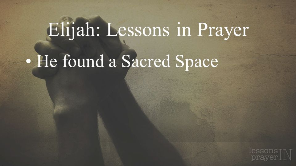 Elijah: Lessons in Prayer