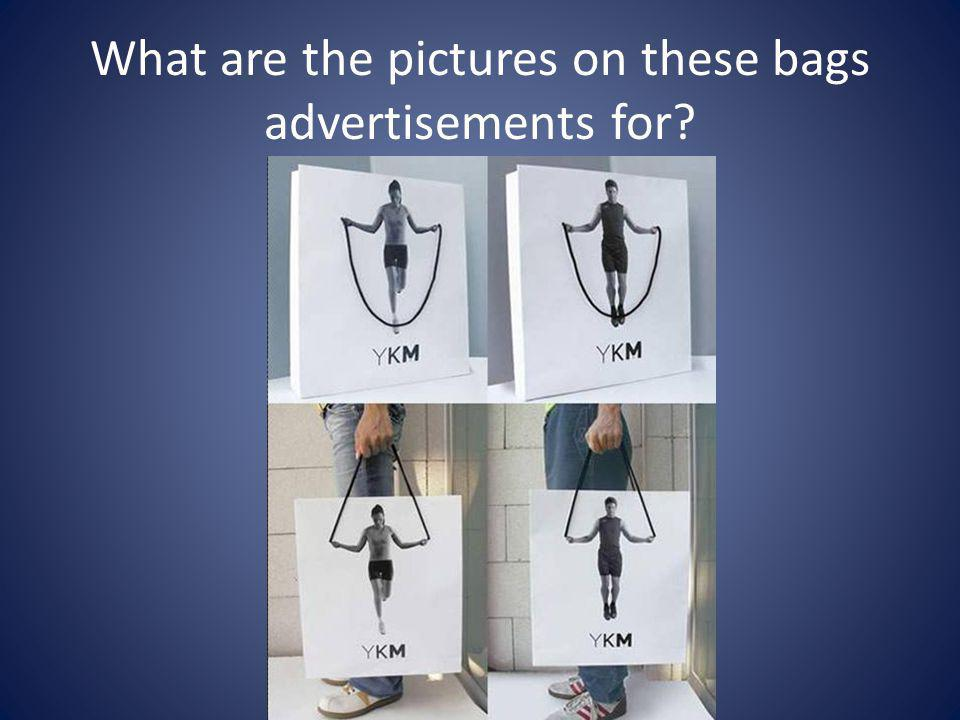 What are the pictures on these bags advertisements for