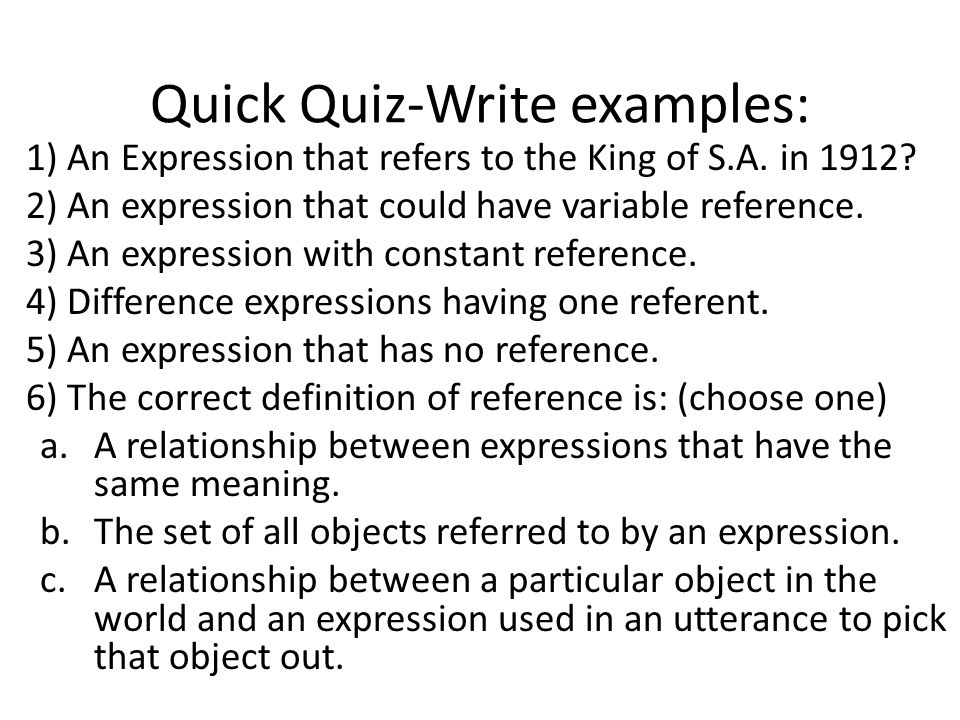 Quick Quiz-Write examples: