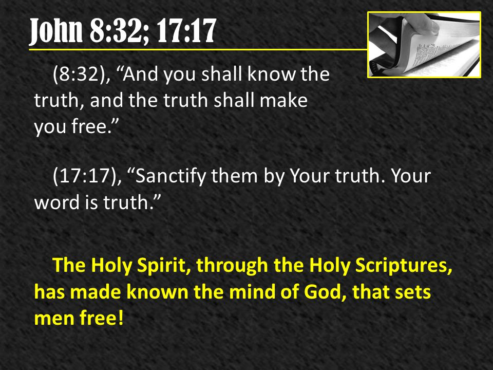 John 8:32; 17:17
