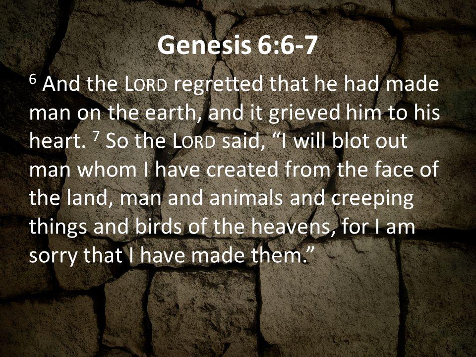 Genesis 6:6-7