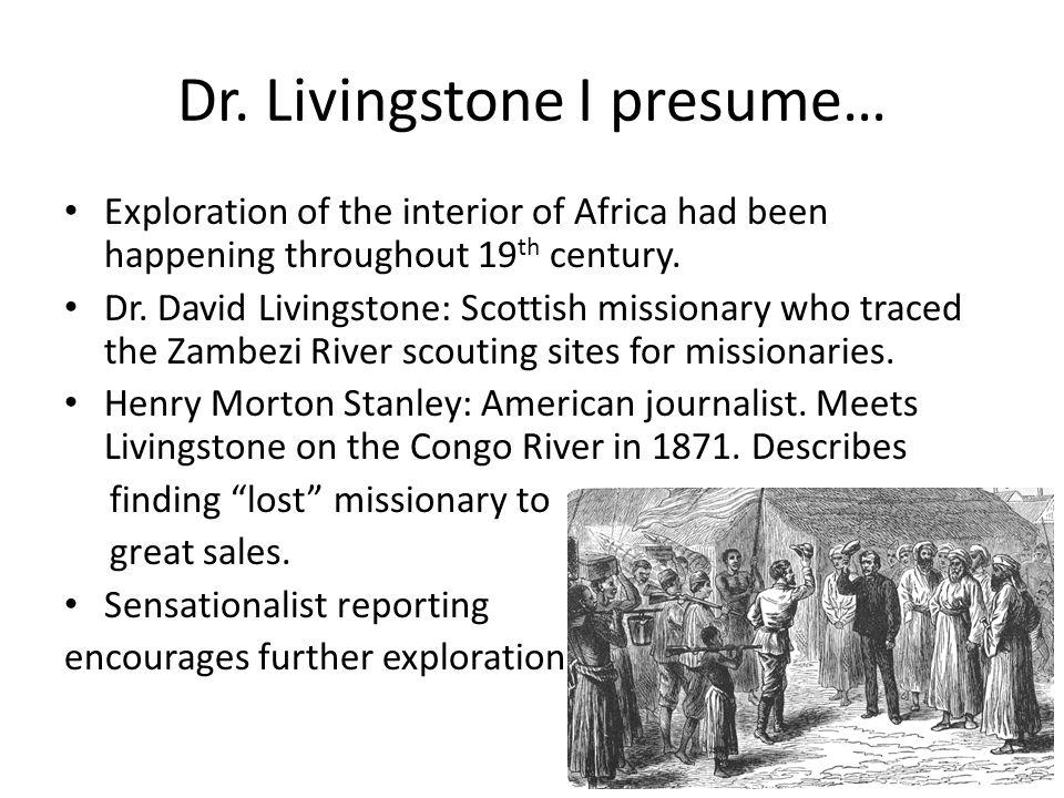 Dr. Livingstone I presume…