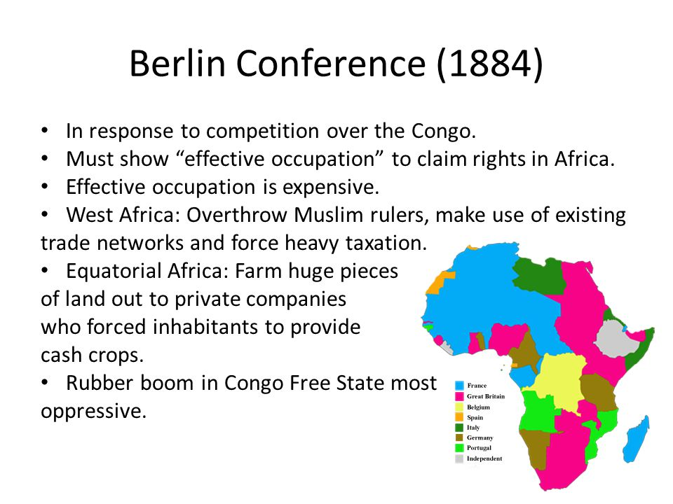 Berlin Conference (1884) In response to competition over the Congo.