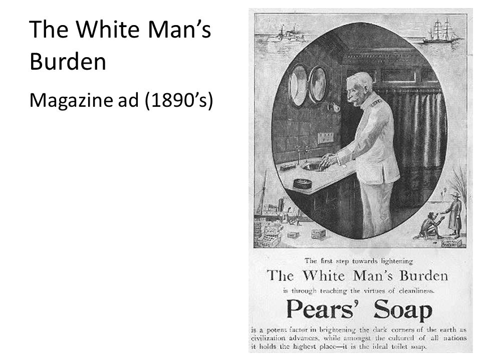The White Man's Burden Magazine ad (1890's)