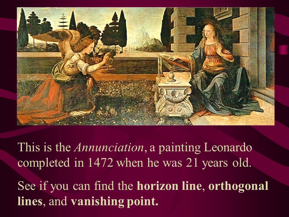 This is the Annunciation, a painting Leonardo completed in 1472 when he was 21 years old.