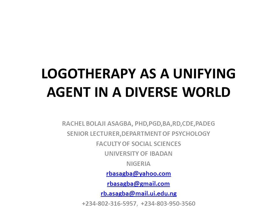 LOGOTHERAPY AS A UNIFYING AGENT IN A DIVERSE WORLD