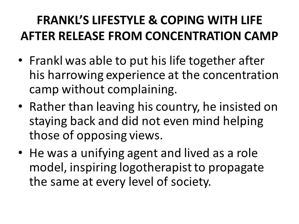 FRANKL'S LIFESTYLE & COPING WITH LIFE AFTER RELEASE FROM CONCENTRATION CAMP