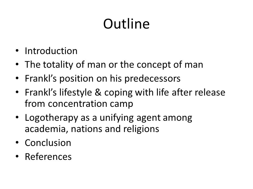 Outline Introduction The totality of man or the concept of man