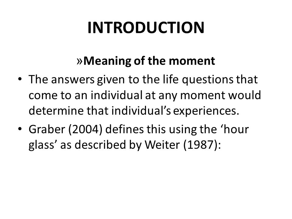 INTRODUCTION Meaning of the moment