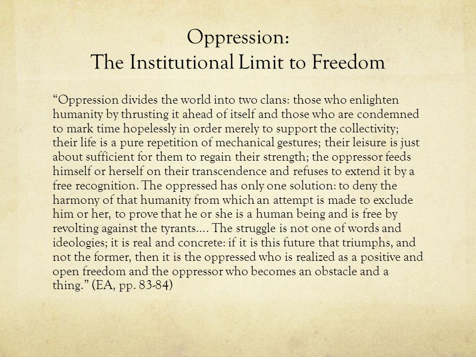 Oppression: The Institutional Limit to Freedom