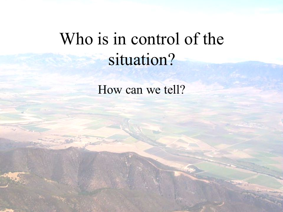 Who is in control of the situation