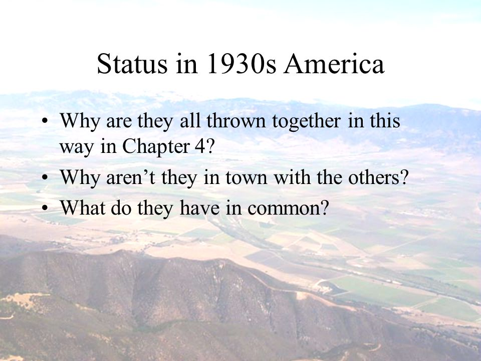 Status in 1930s America Why are they all thrown together in this way in Chapter 4 Why aren't they in town with the others