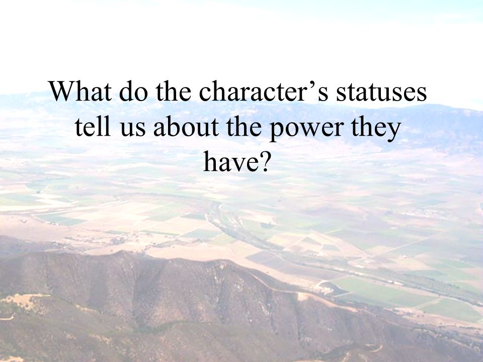 What do the character's statuses tell us about the power they have