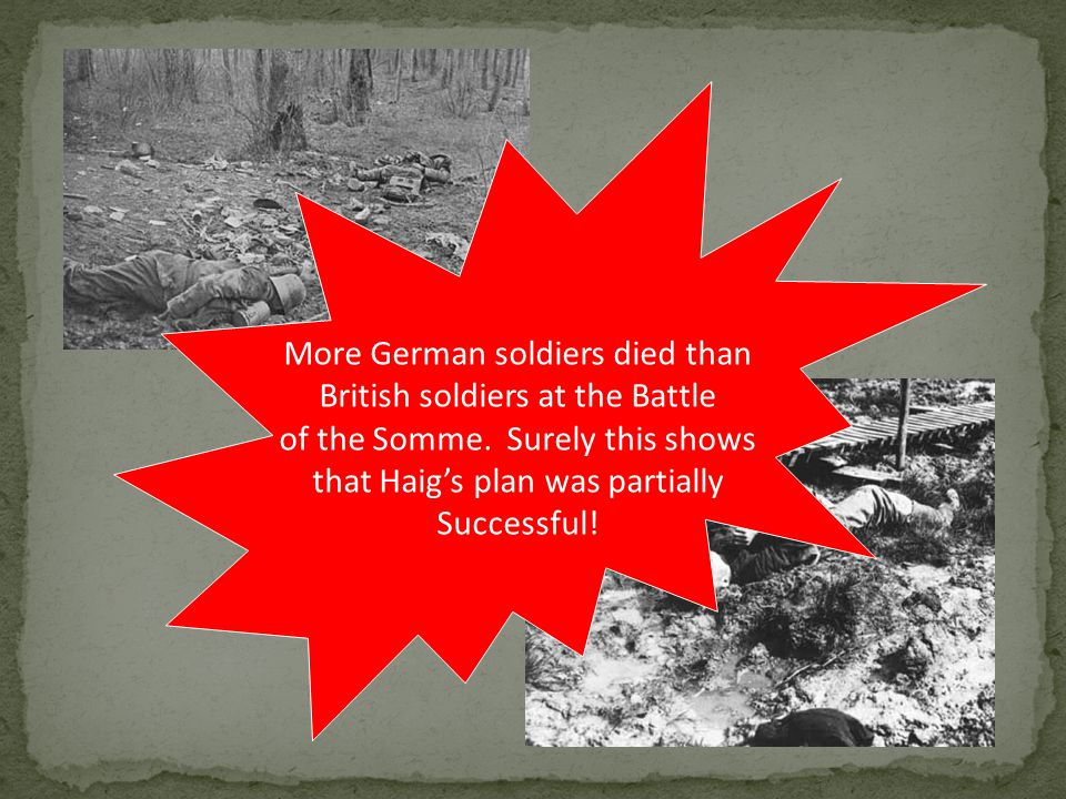 More German soldiers died than British soldiers at the Battle
