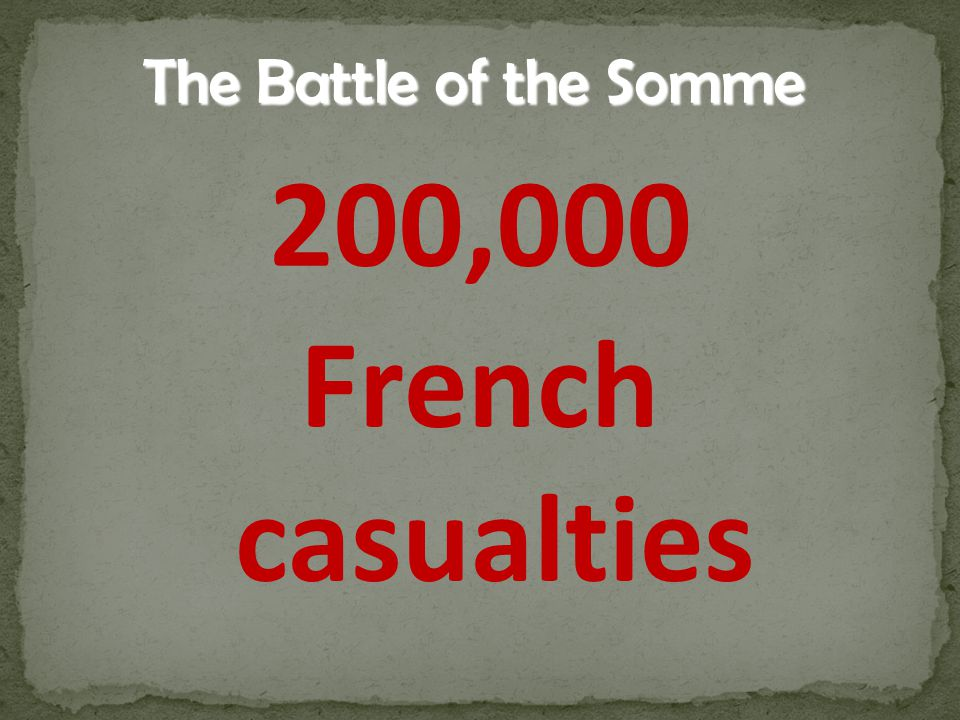 The Battle of the Somme 200,000 French casualties