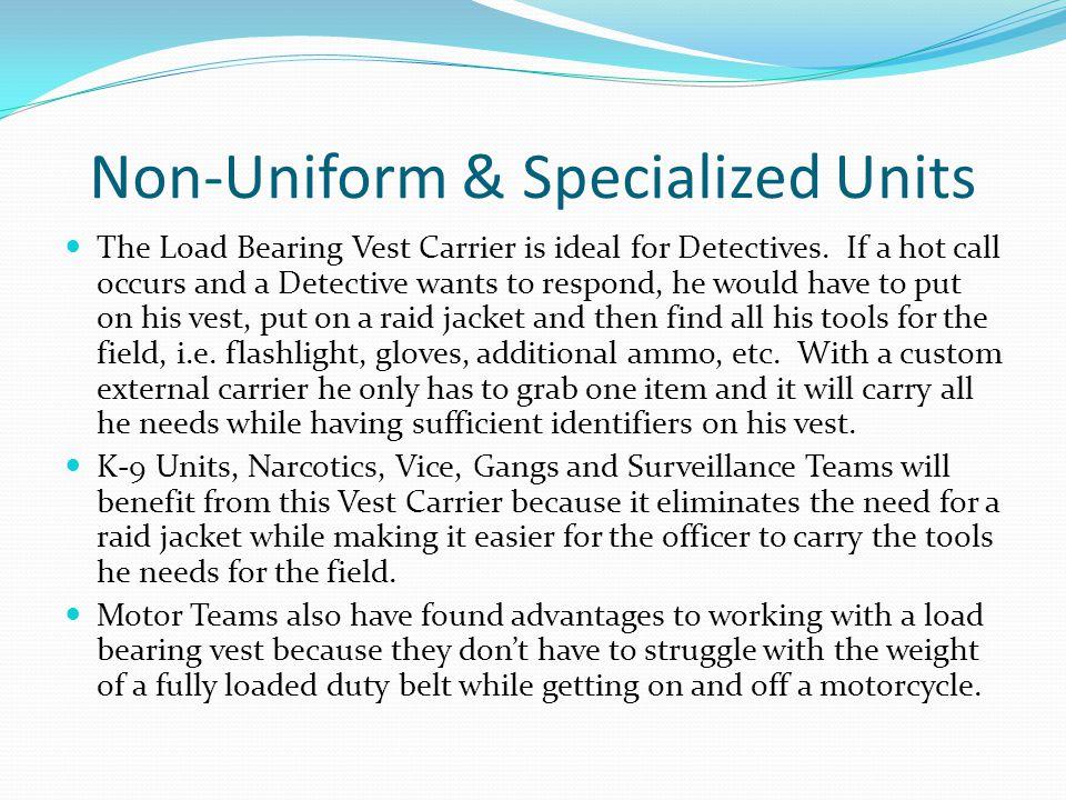Non-Uniform & Specialized Units