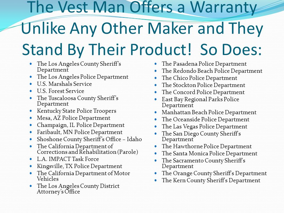 The Vest Man Offers a Warranty Unlike Any Other Maker and They Stand By Their Product! So Does: