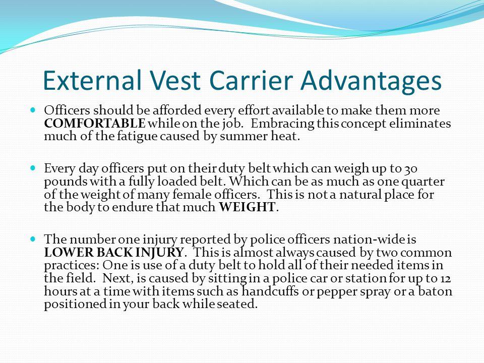 External Vest Carrier Advantages