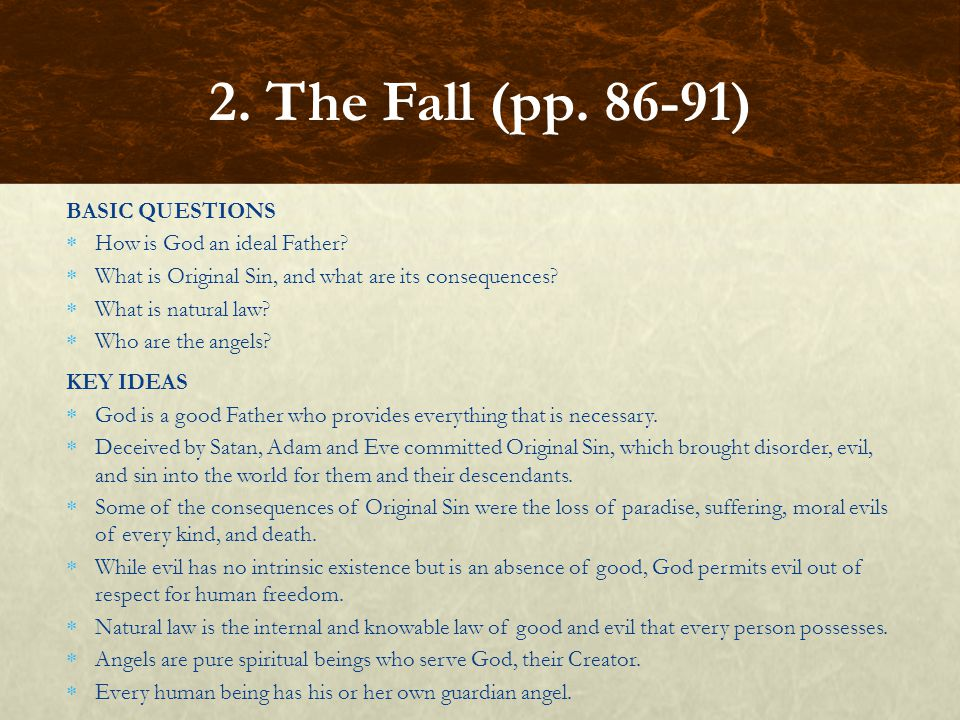 2. The Fall (pp. 86-91) BASIC QUESTIONS How is God an ideal Father
