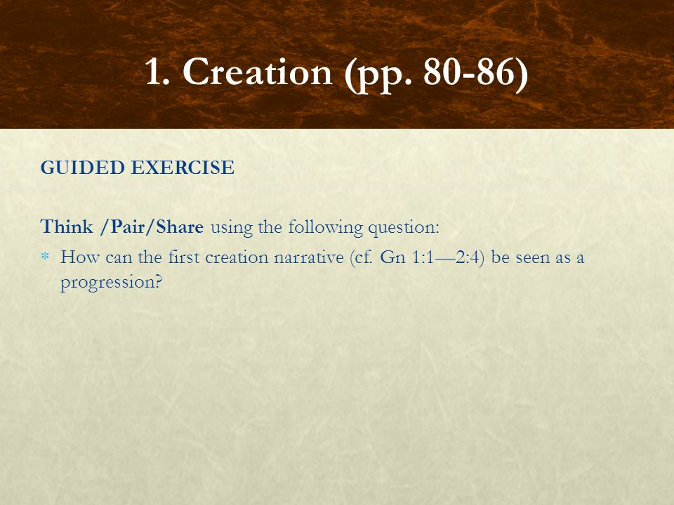 1. Creation (pp. 80-86) GUIDED EXERCISE