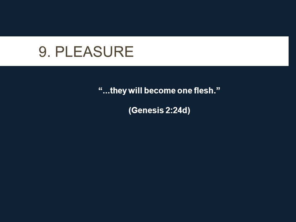 ...they will become one flesh. (Genesis 2:24d)