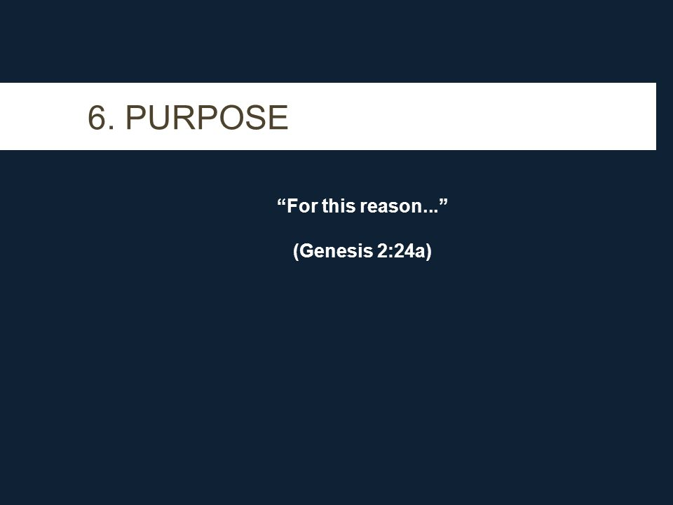 For this reason... (Genesis 2:24a)