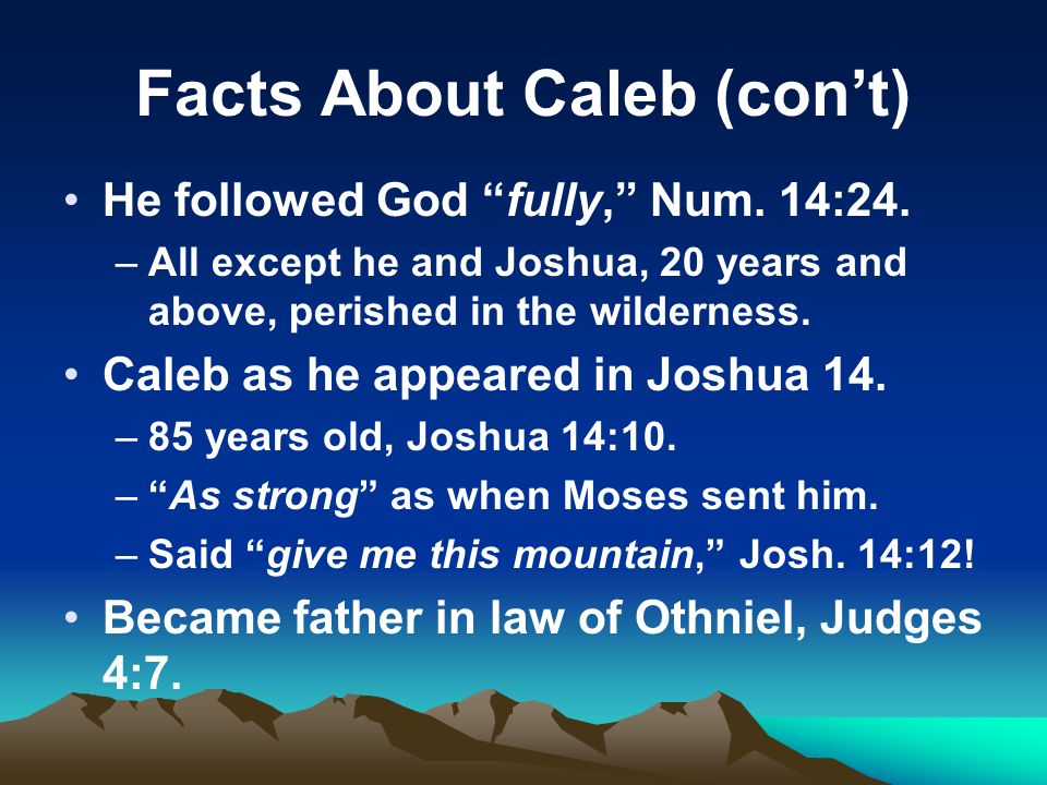 Facts About Caleb (con't)