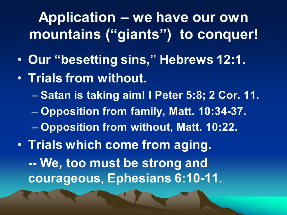 Application – we have our own mountains ( giants ) to conquer!