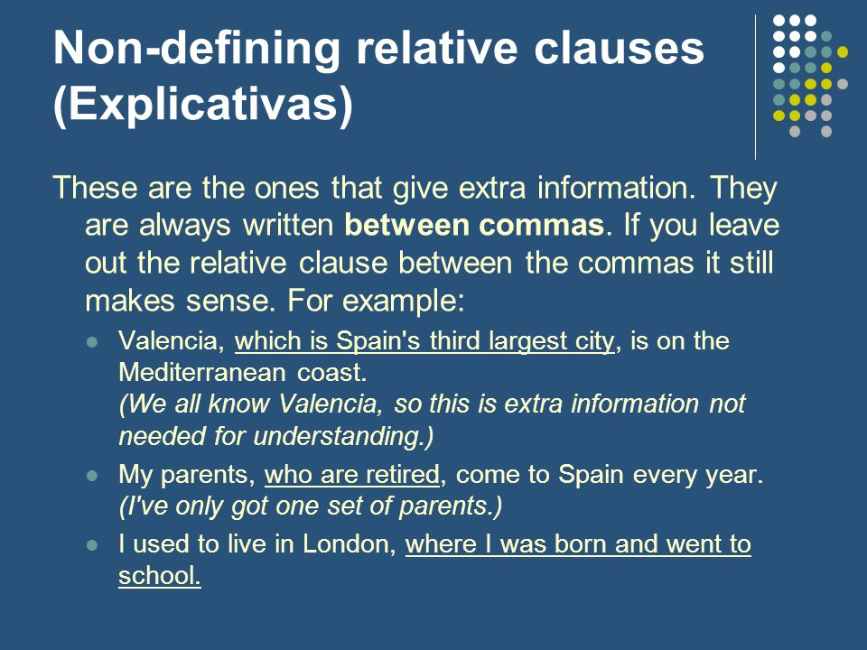 Non-defining relative clauses (Explicativas)