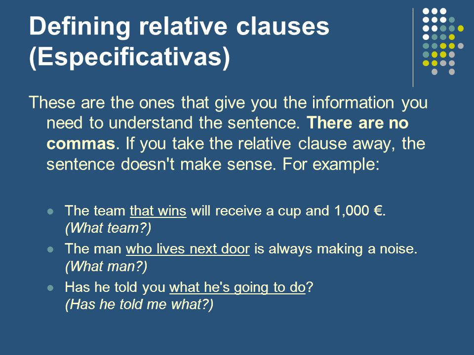 Defining relative clauses (Especificativas)