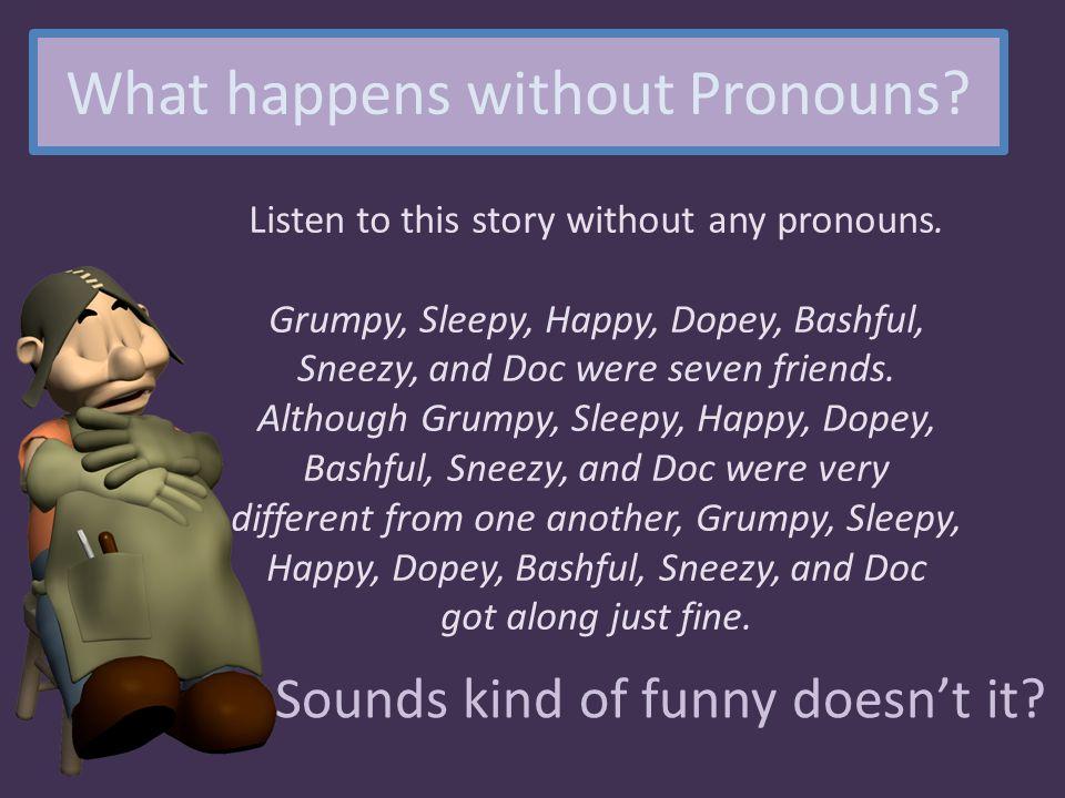 What happens without Pronouns