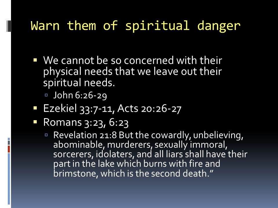 Warn them of spiritual danger
