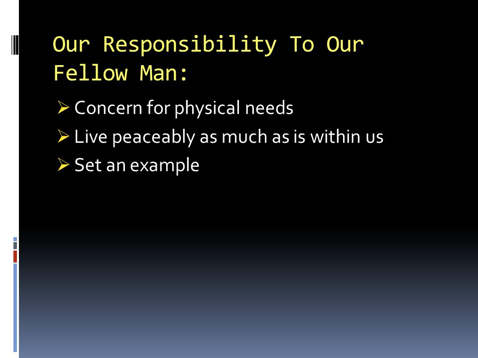 Our Responsibility To Our Fellow Man: