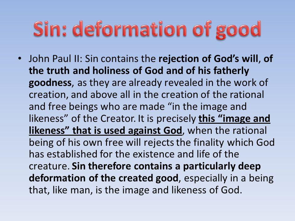 Sin: deformation of good