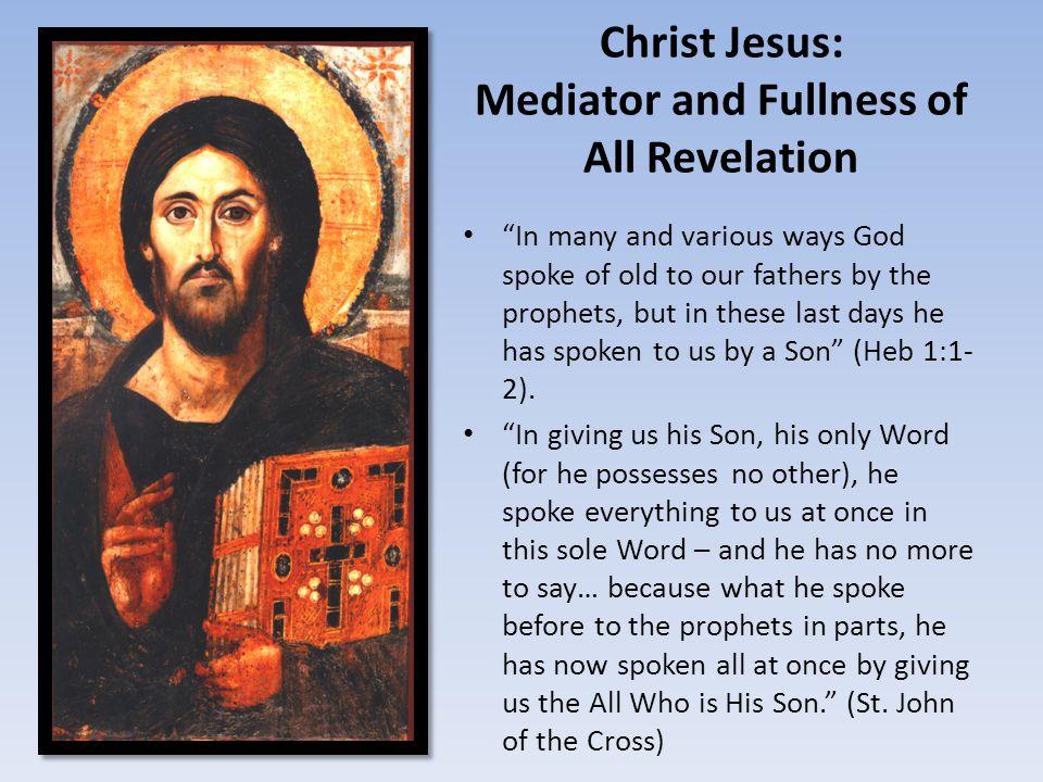 Christ Jesus: Mediator and Fullness of All Revelation