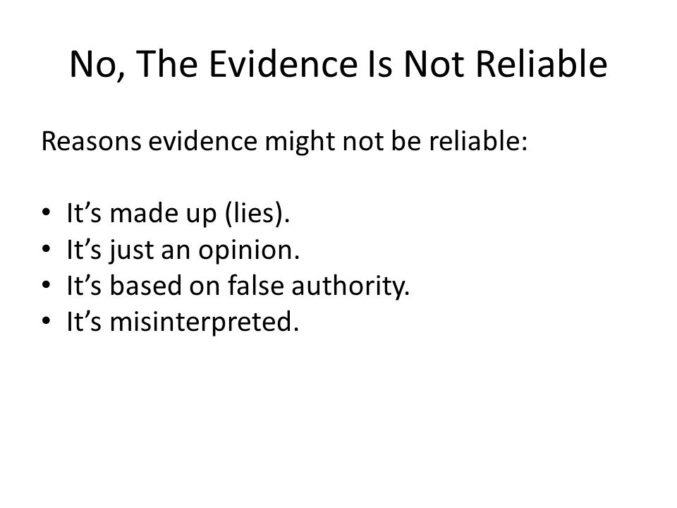 No, The Evidence Is Not Reliable
