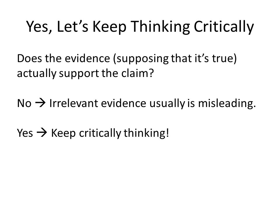 Yes, Let's Keep Thinking Critically