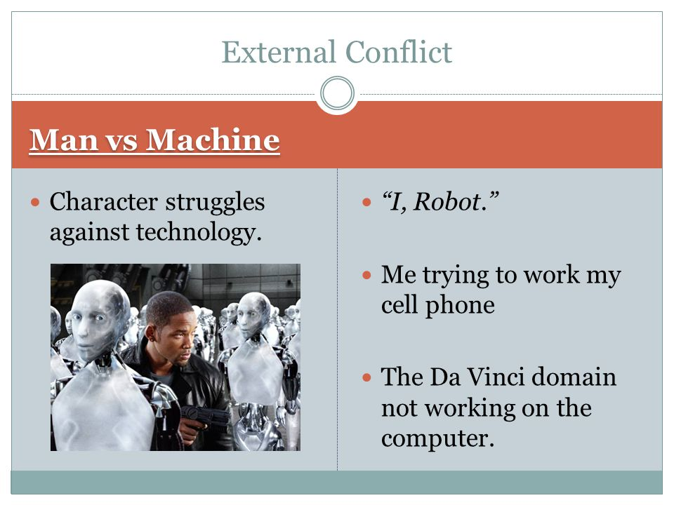 External Conflict Man vs Machine
