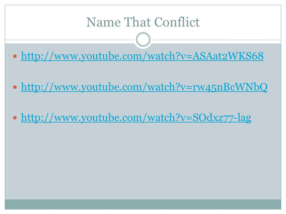 Name That Conflict http://www.youtube.com/watch v=ASAat2WKS68