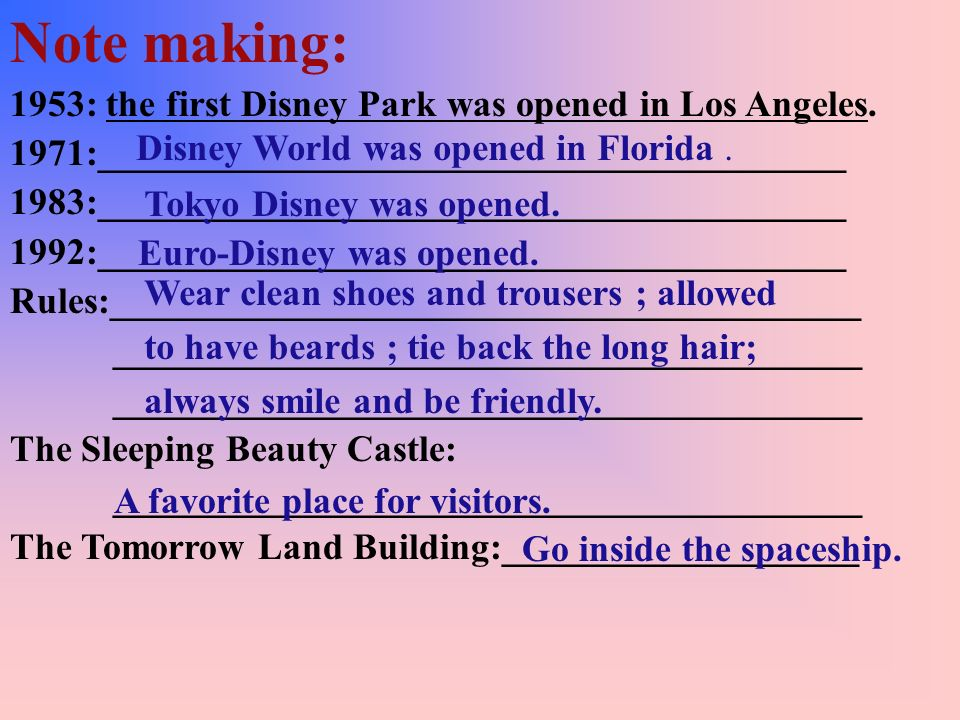 Note making: 1953: the first Disney Park was opened in Los Angeles.
