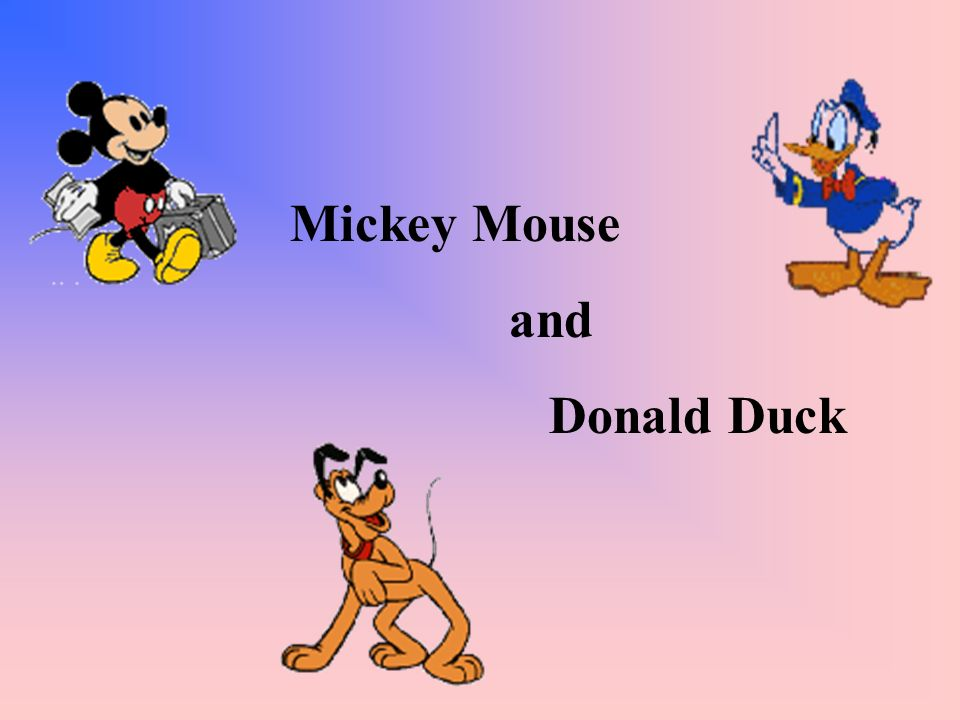Mickey Mouse and Donald Duck
