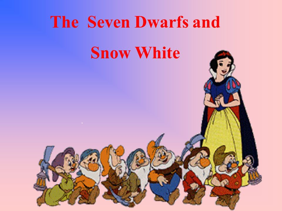 The Seven Dwarfs and Snow White