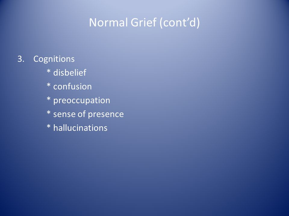 Normal Grief (cont'd) 3.