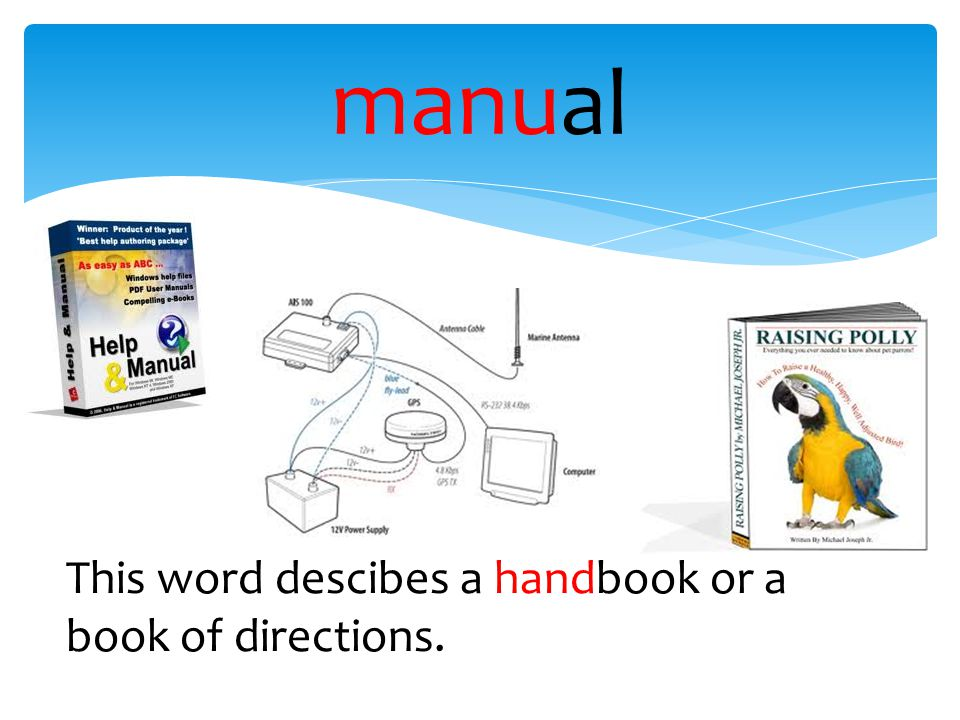 manual This word descibes a handbook or a book of directions.
