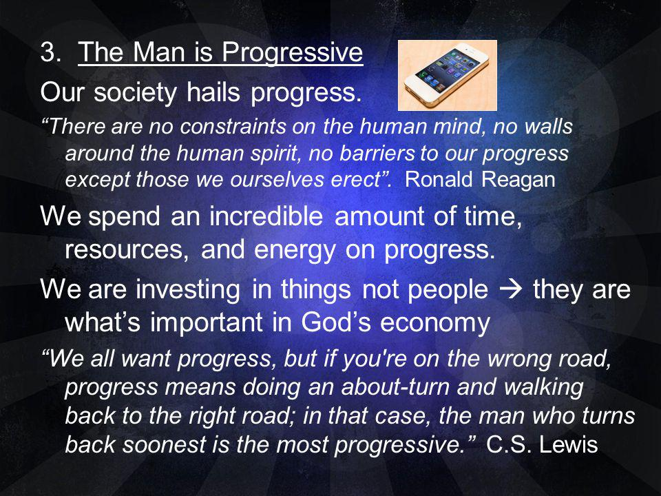 Our society hails progress.