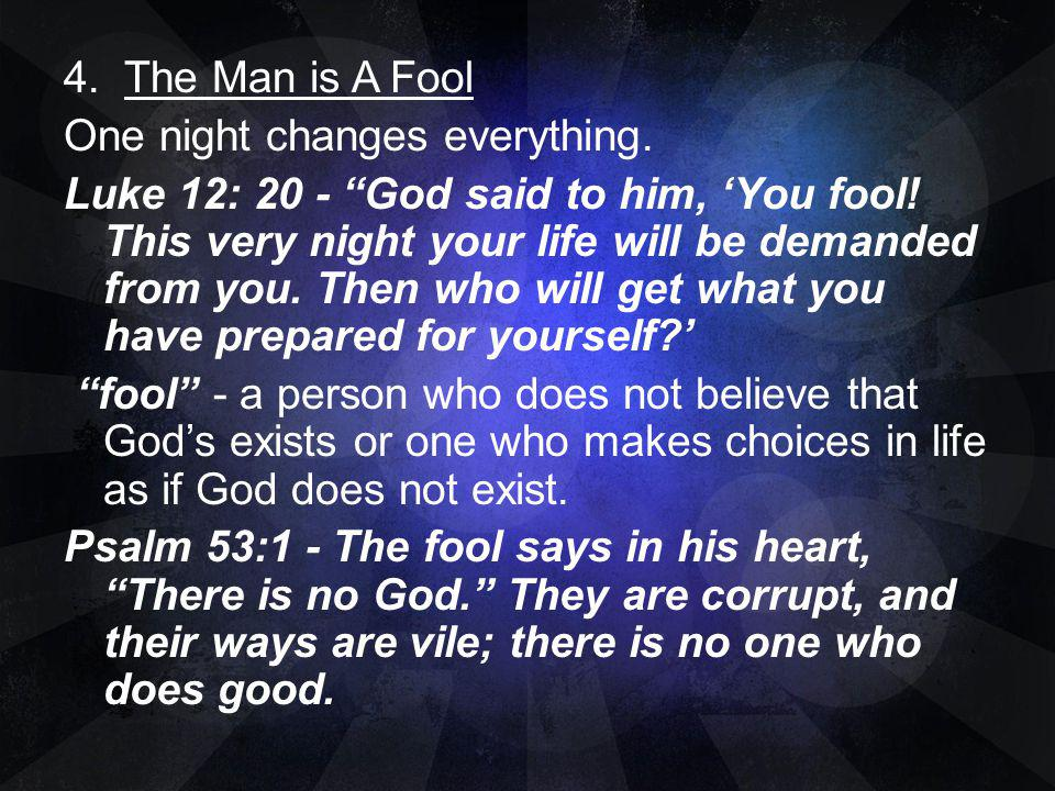 4. The Man is A Fool One night changes everything