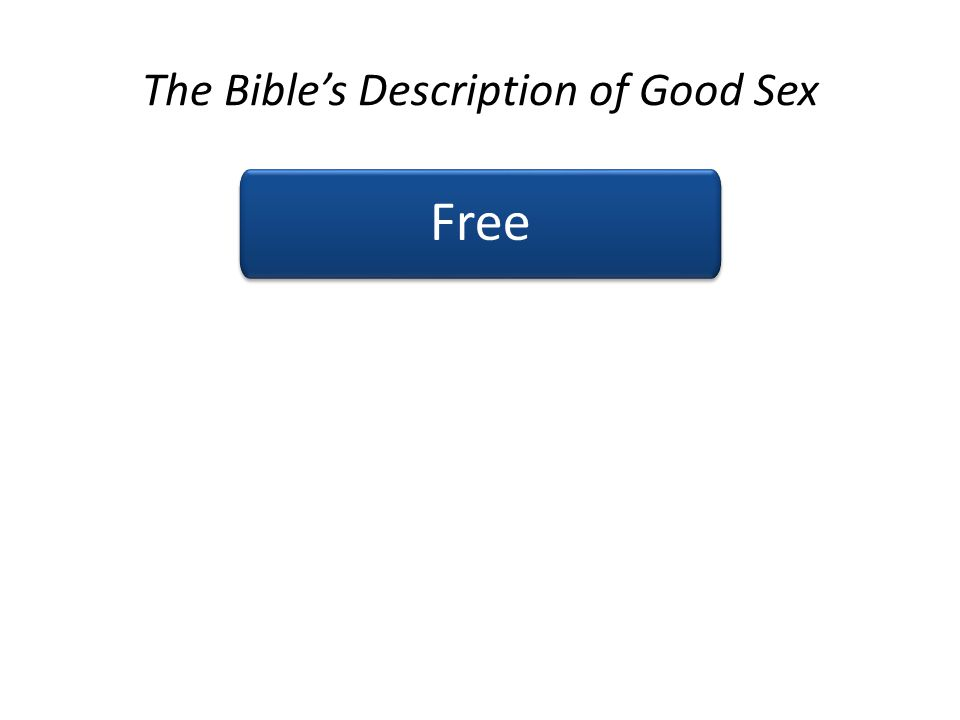The Bible's Description of Good Sex