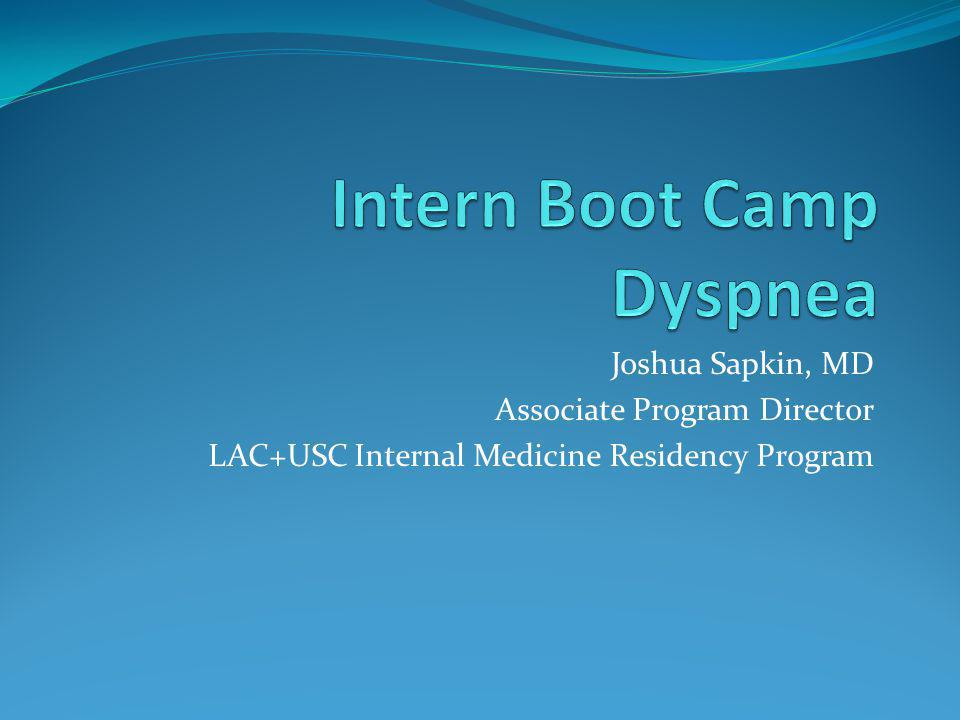 Intern Boot Camp Dyspnea