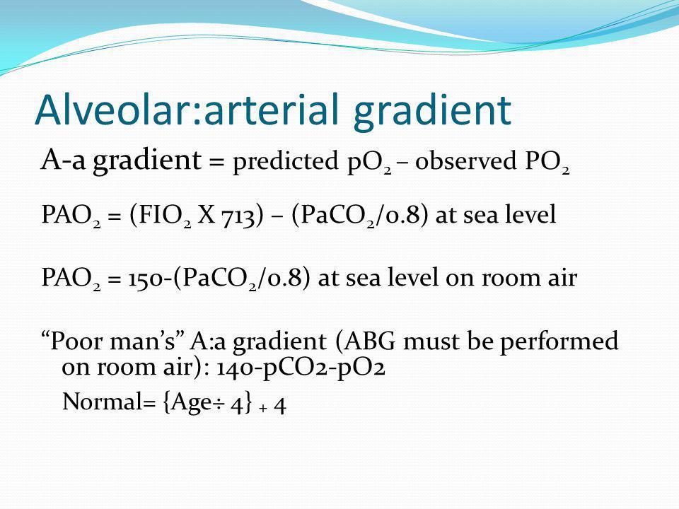 Alveolar:arterial gradient