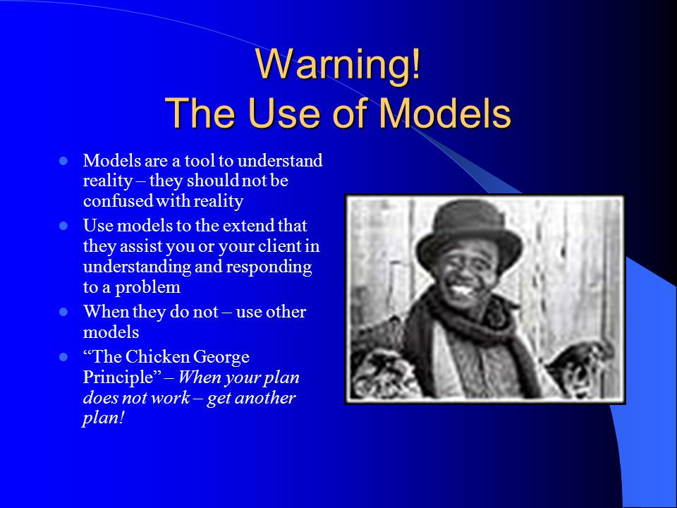Warning! The Use of Models